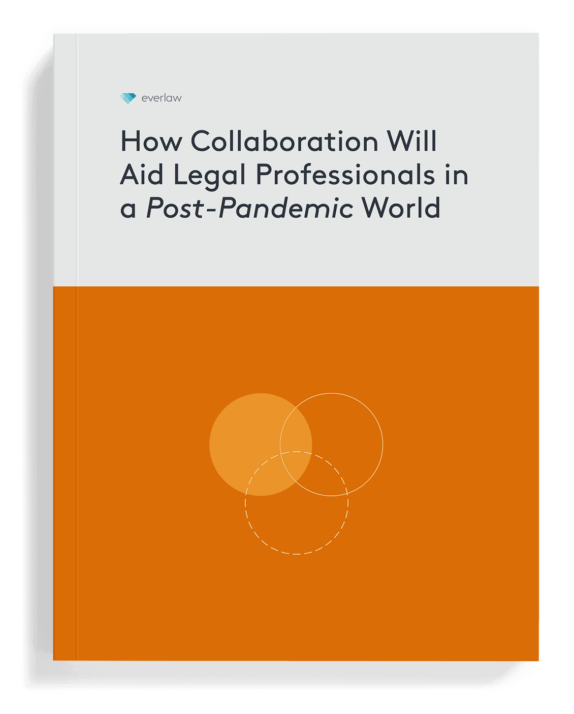 How Collaboration Will Aid Legal Professionals in a Post-Pandemic World